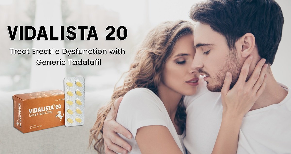 Vidalista: To Defeat the Difficulty of Erectile Dysfunction