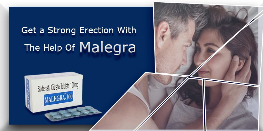 Get a Strong Erection with the Help of Malegra